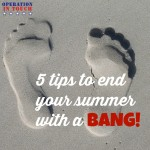 5 Tips to End Your Summer with a Bang! #OperationInTouch