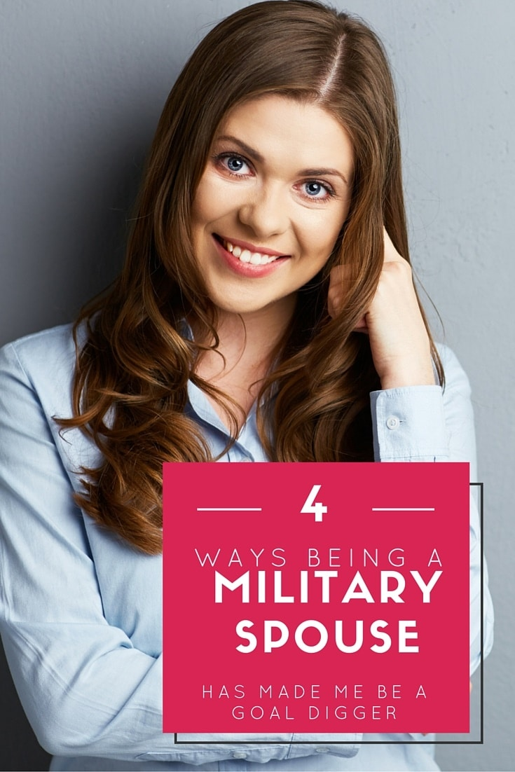 4 Ways Being a Military Spouse Has Made Me a Goal Digger