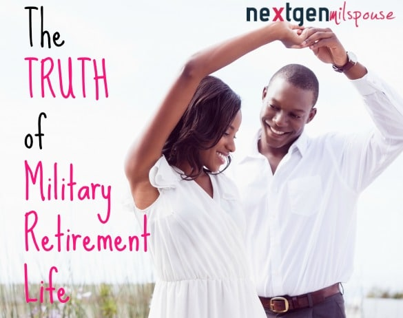 The Truth of Military Retirement Life