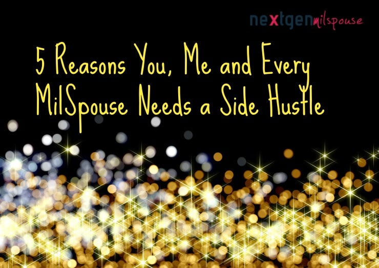 5 Reasons Every MilSpouse Needs a Side Hustle