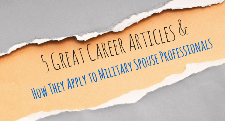 5 Great Career Articles & How They Apply to Military Spouse Professionals