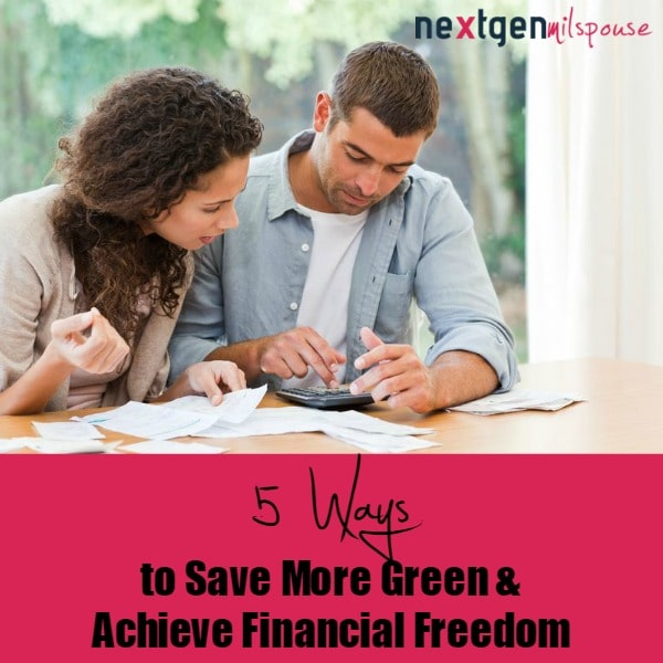 5 Ways Military Couples Can Save More Green and Achieve Financial Freedom