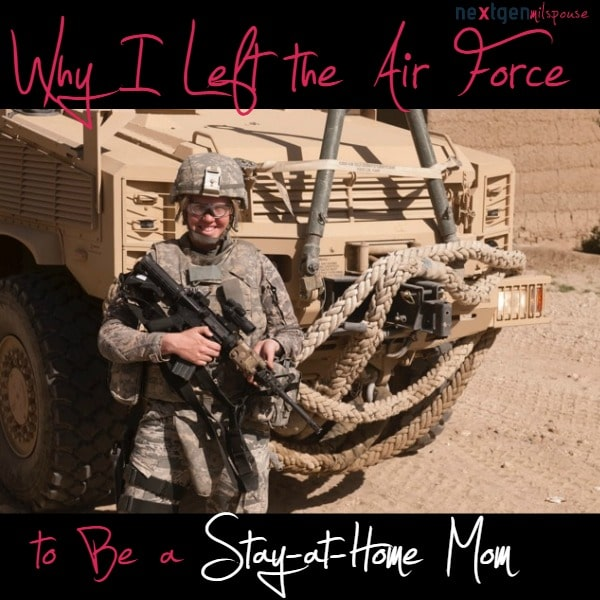 Why I Left the Air Force to Be a SAHM