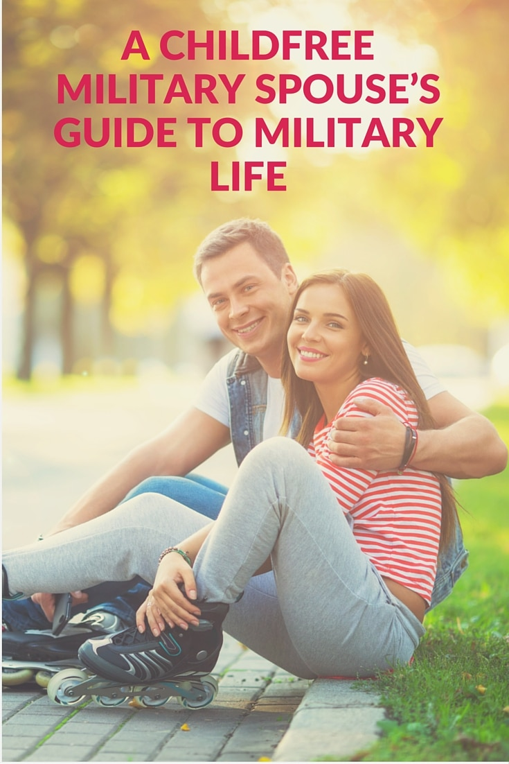A Childfree Military Spouse's Guide to Military Life