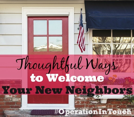 14 Thoughtful Ways to Welcome Your New Neighbors #OperationInTouch