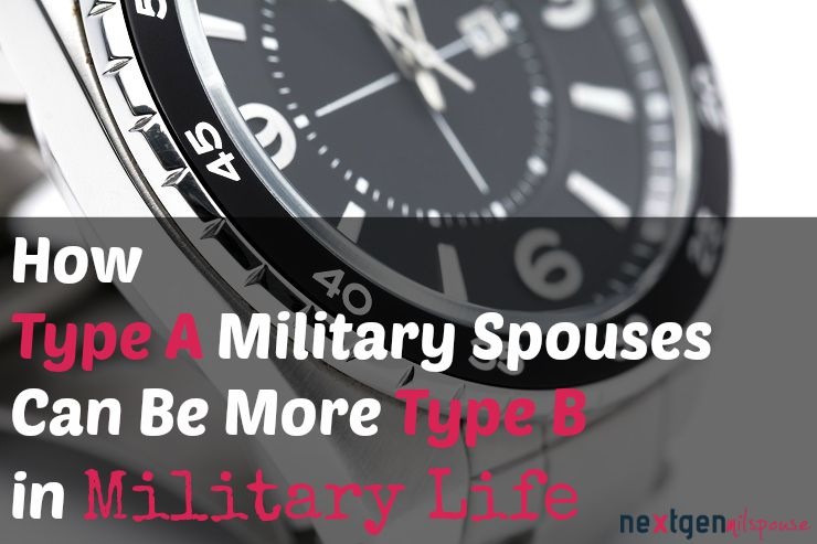How Type A MilSpouses Can Be More Type B in Military Life
