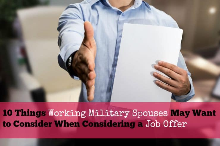 10 Things Working Military Spouses May Want to Consider When Considering a Job Offer