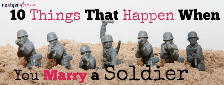 10 Things That Happen When You Marry a Soldier