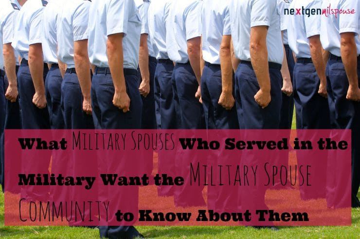 When you meet a former military member who is now a military spouse, here are some things to know, at least from my perspective.