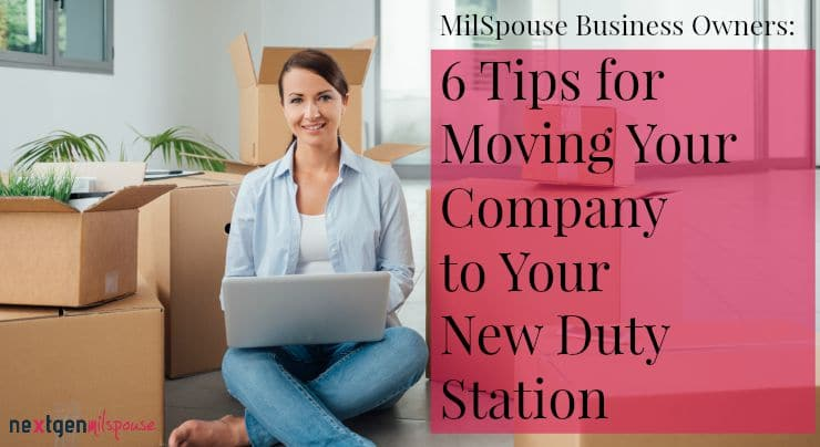 6 Tips for Moving Your Business to Your New Duty Station