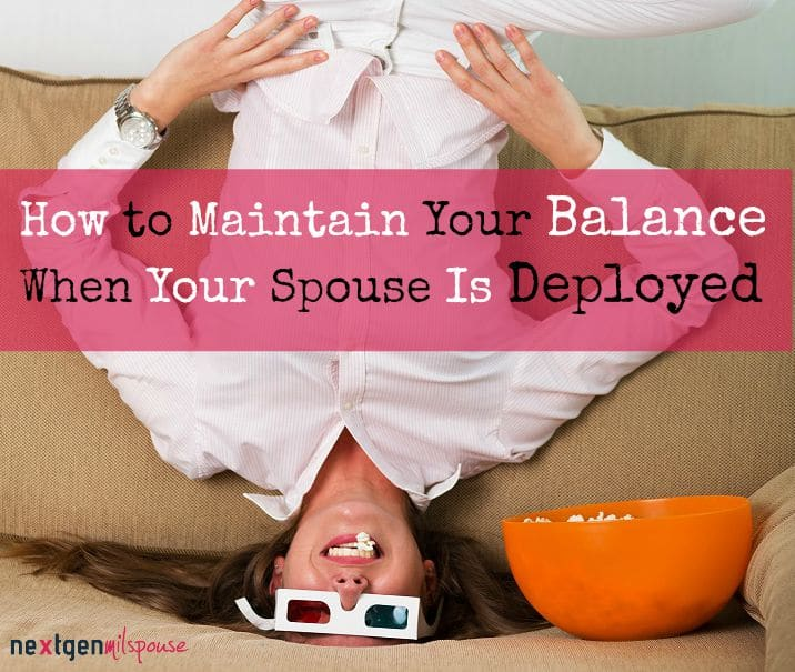 How to Maintain Your Balance When Your Spouse Is Deployed