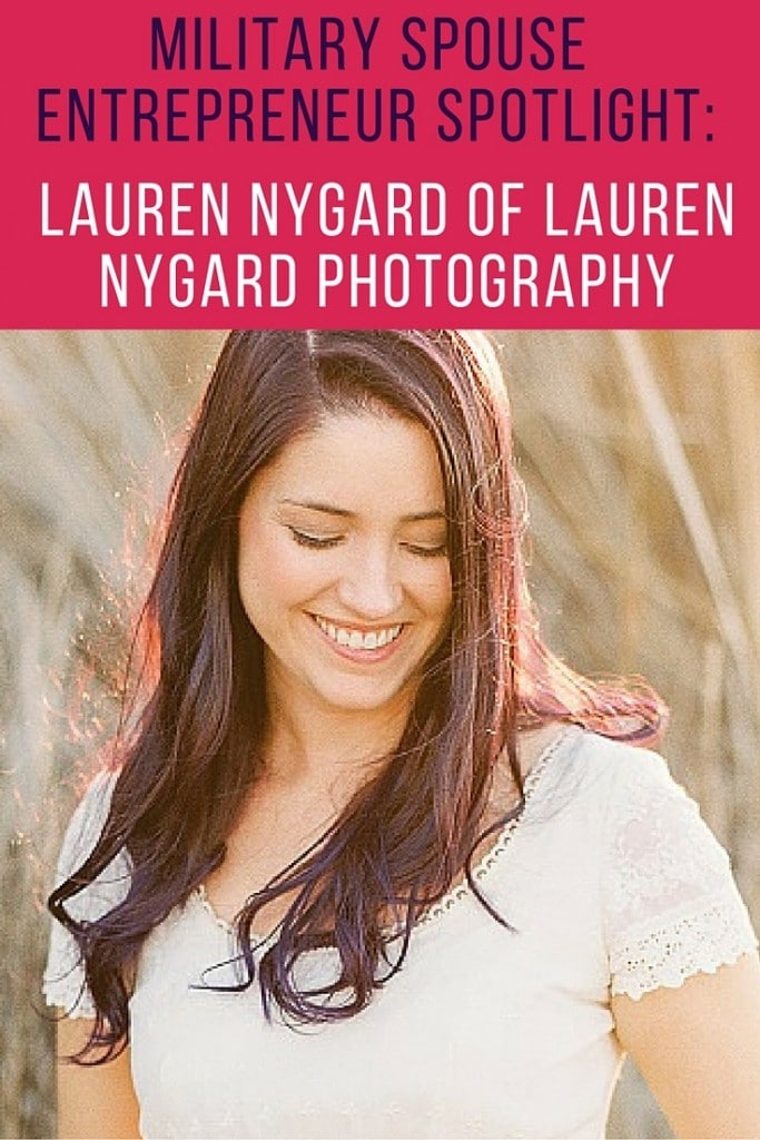 Military Spouse Entrepreneur Spotlight- Lauren Nygard of Lauren Nygard Photography