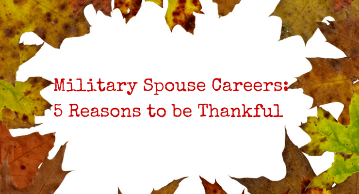5 Reasons Working Military Spouses Are Thankful