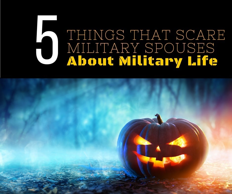 5 Things That Scare Most Military Spouses About Military Life