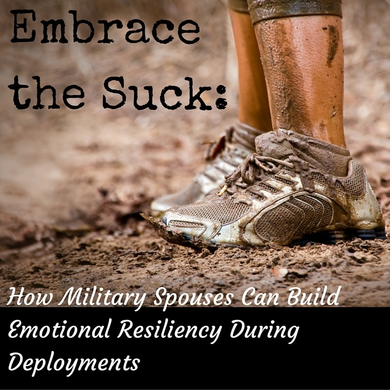 How 'Embrace the Suck' Builds Emotional Resiliency for Military Spouses