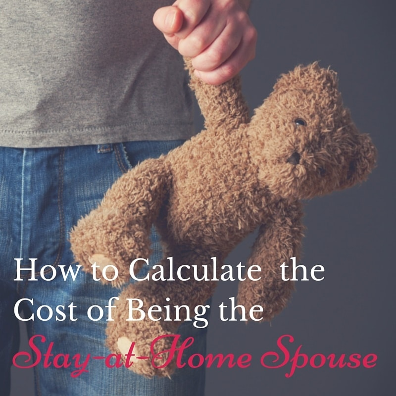 How to Calculate the Cost of Being a Stay-at-Home Spouse