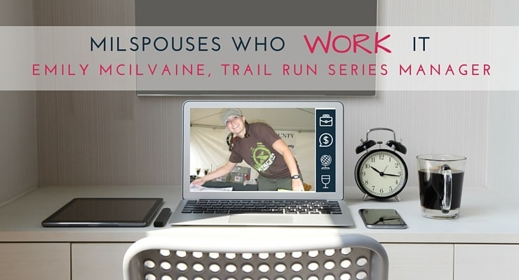 MilSpouses Who Work It Emily McIlvaine, Trail Run Series Manager