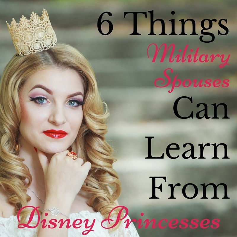 Pinnable 6 Things Military Spouses Can Learn From Disney Princesses