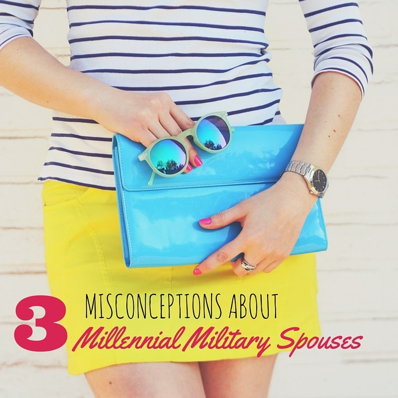 Here are just a few of the misconceptions I've heard about millennial military spouses and why they are far from the truth.