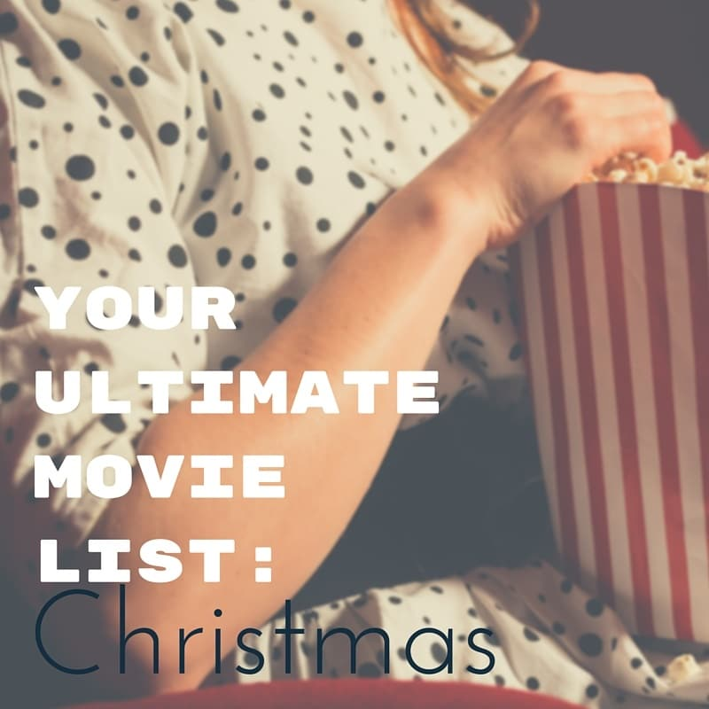 Your Ultimate Christmas Movie List