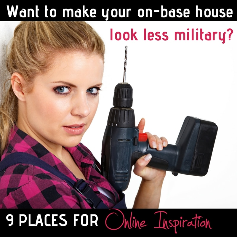 9 Places for Online Inspiration When You Live in Military Housing