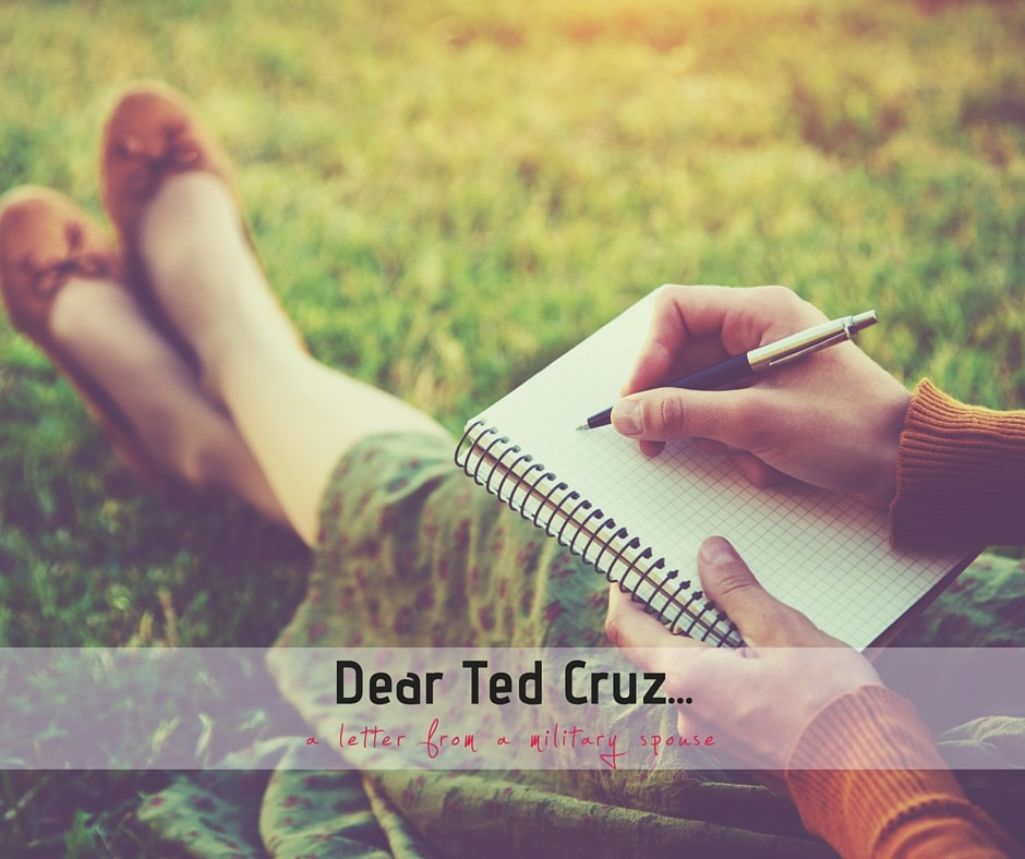 A Military Spouse's Letter to Ted Cruz