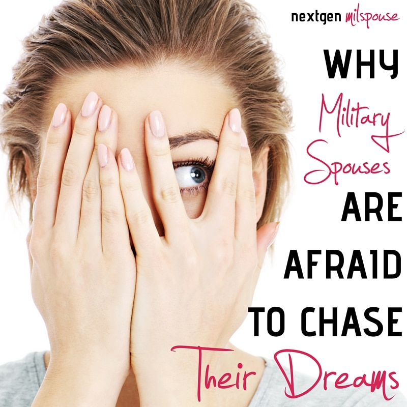Why Military Spouses Are Afraid to Chase Their Dreams
