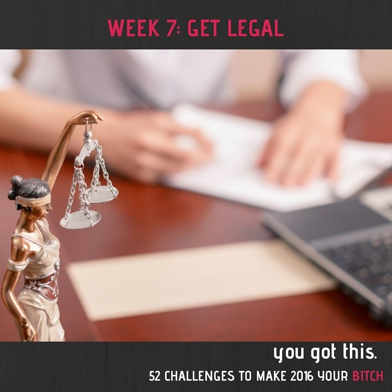 This week you will be an adult, go to your military installation's legal office and get a will, power of attorney and any other legal documents as part of NextGen MilSpouse's You Got This: 52 Challenges to Make 2016 Your Bitch.