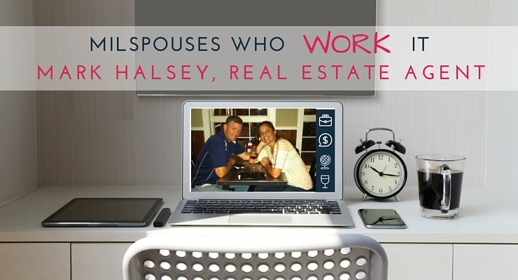 Military Spouses Who Work It Mark Halsey, Real Estate Agent