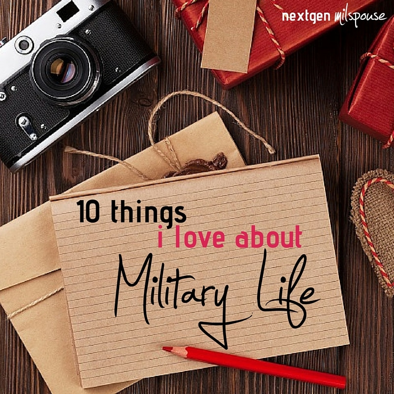 10 Things I Love about Military Life