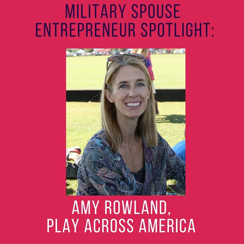 Pinnable Military Spouse Entrepreneur Spotlight- Amy Rowland of Play Across America