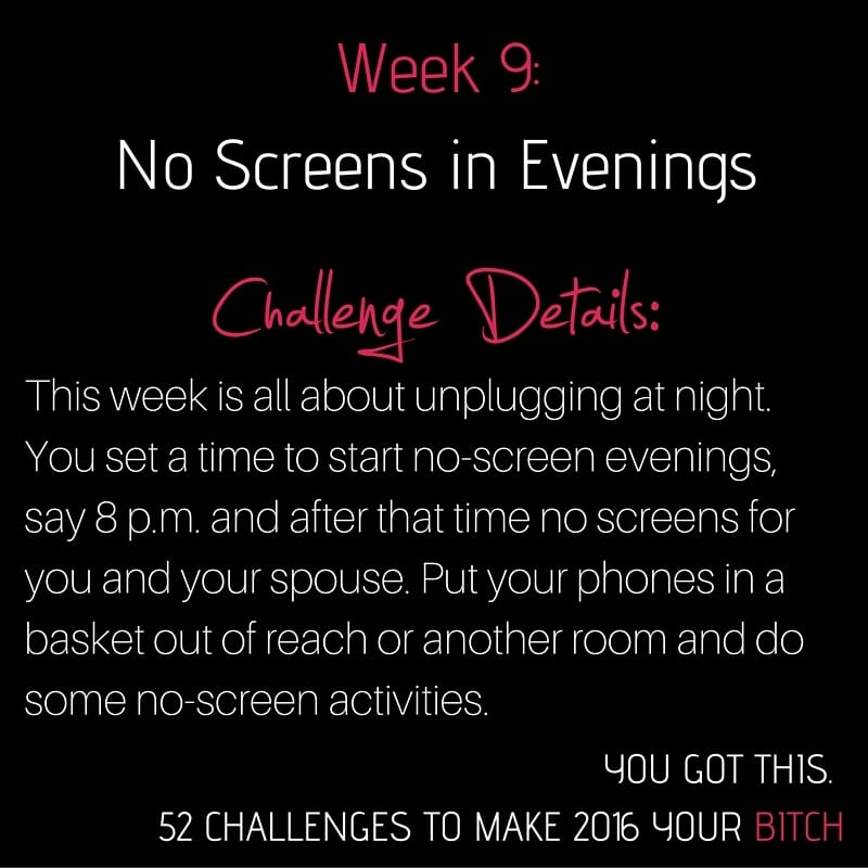 52 Goals Week 9: Be Screen Free in the Evenings