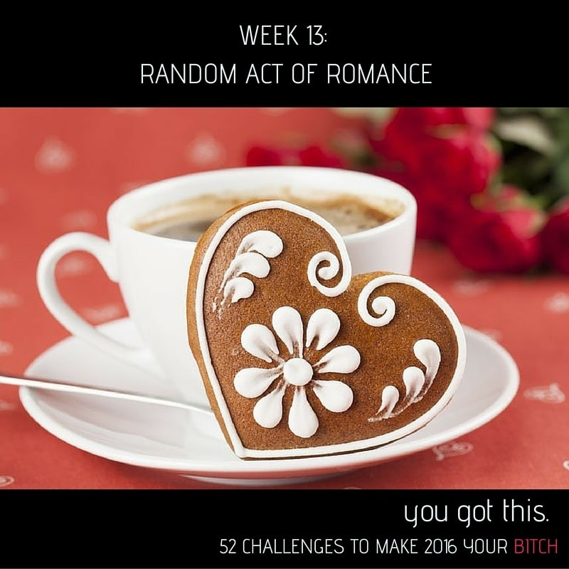 WeeK 13 Random Act of Romance