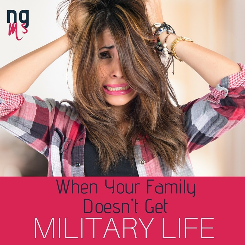 When Your Family Doesn't Get Military Life