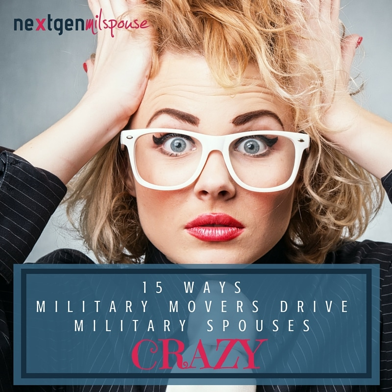 15 More Ways Military Movers Drive Military Spouses Crazy