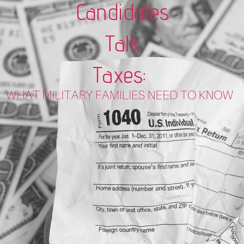 Candidates Talk Taxes- What Military Families Need to Know