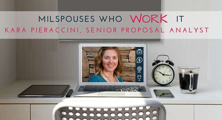 Military Spouses Who Work It: Kara Pieraccini, Senior Proposal Analyst