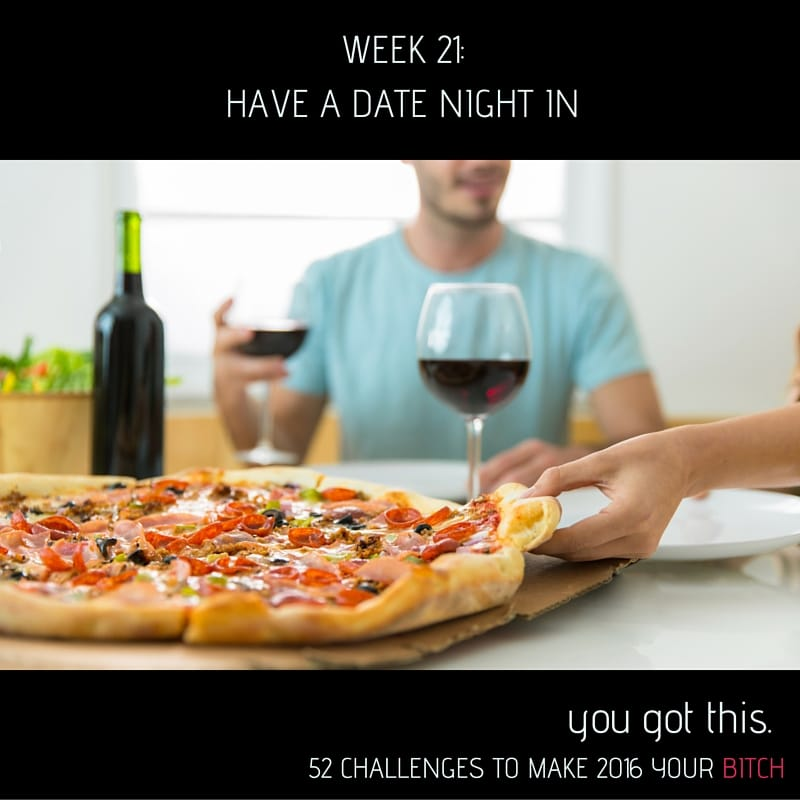 Week 21 Have a Date Night In