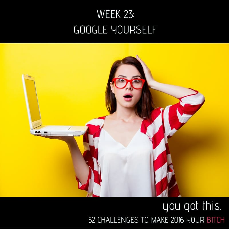 52 Goals in 52 Weeks Week 23 Google Yourself