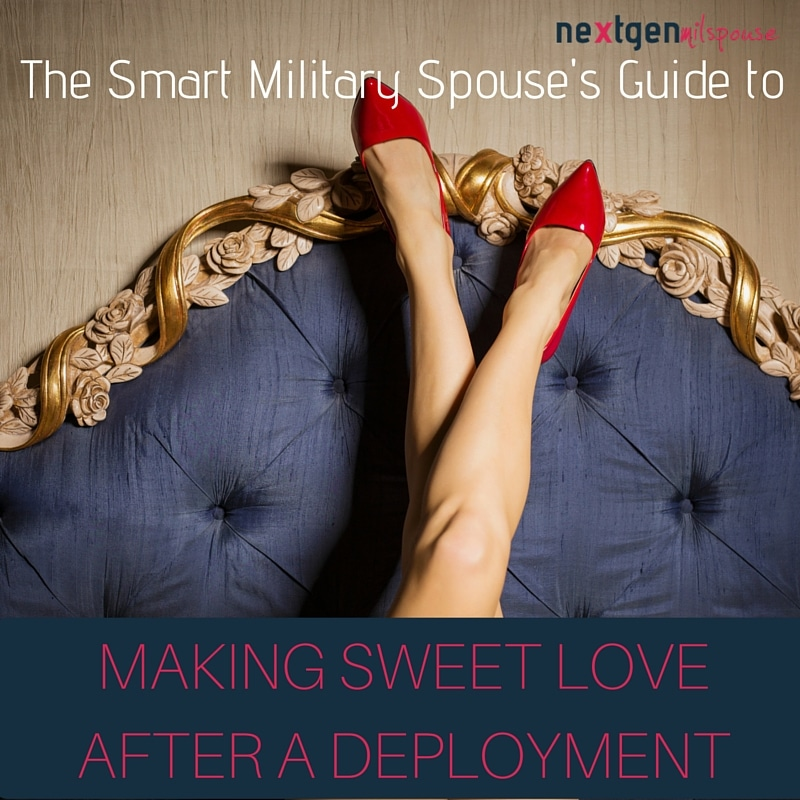 The Smart Military Spouse's Guide to Making Sweet Love after a Long Deployment