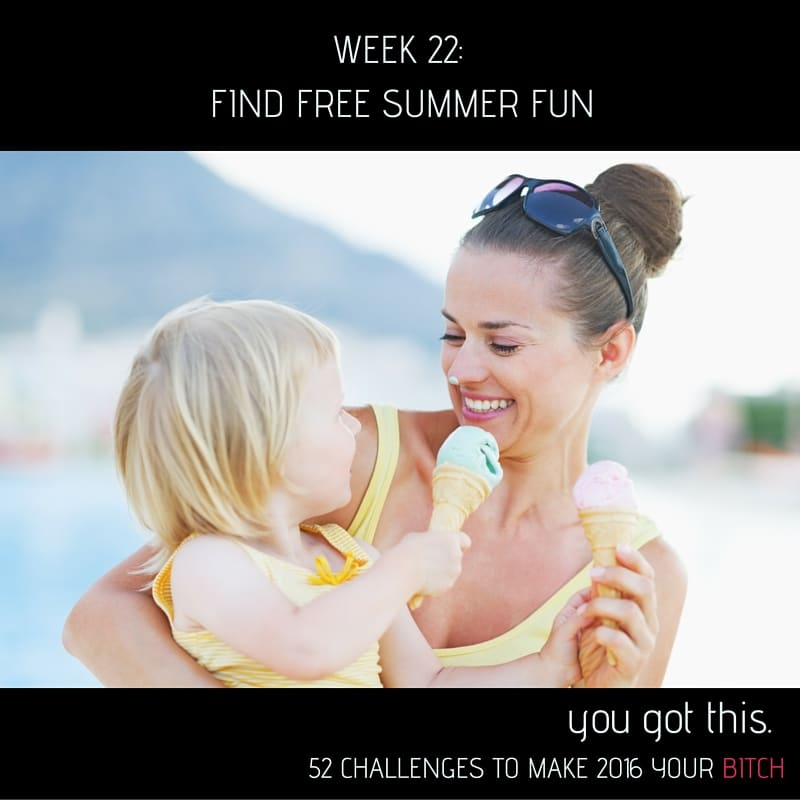 Week 22 Find Free Summer Fun
