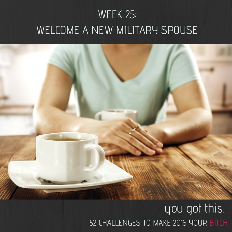 52 Goals Week 25 Welcome a New Military Spouse