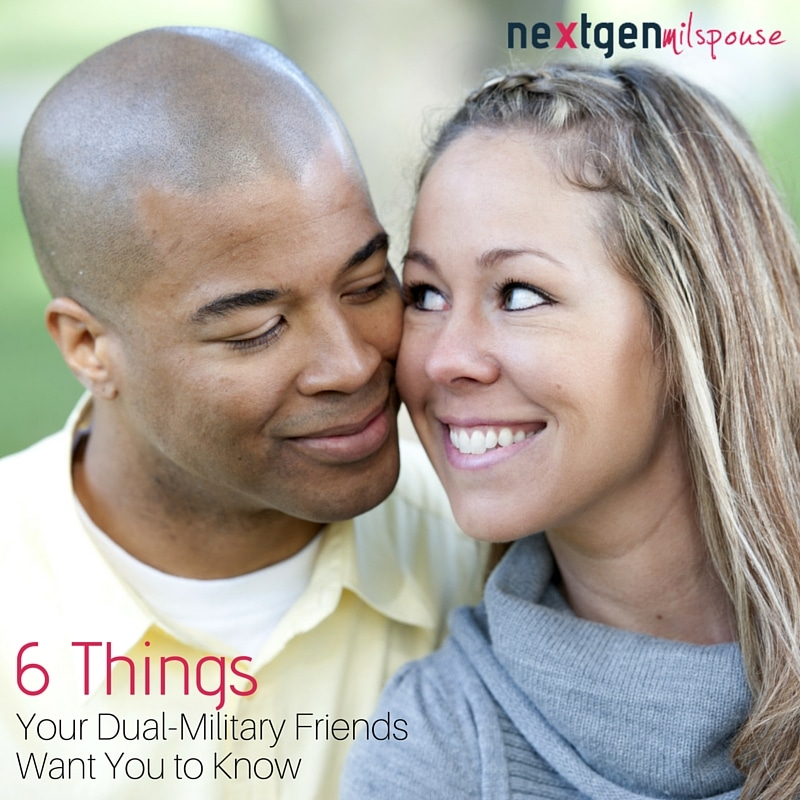 6 Things Your Dual Military Friends Want You To Know About Them
