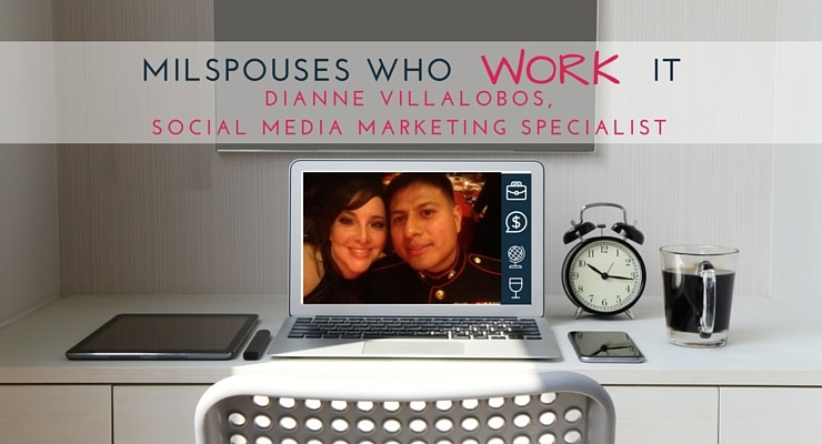 Military Spouses Who Work It Dianne Villalobos, Social Media Marketing Specialist