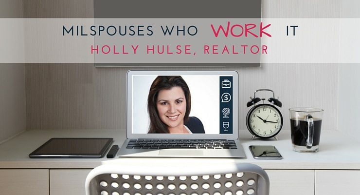Military Spouses Who Work It Holly Hulse, Realtor