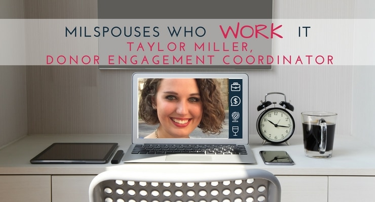 Military Spouses Who Work It: Taylor Miller, Donor Engagement Coordinator