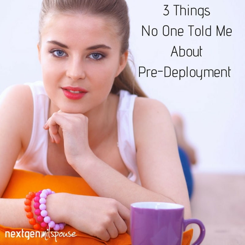 3 Things No One Told Me About Pre-Deployment