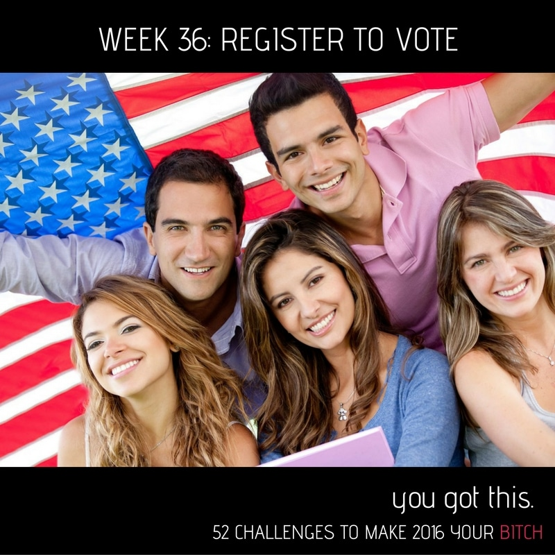 52 Goals Week 36 Register to Vote