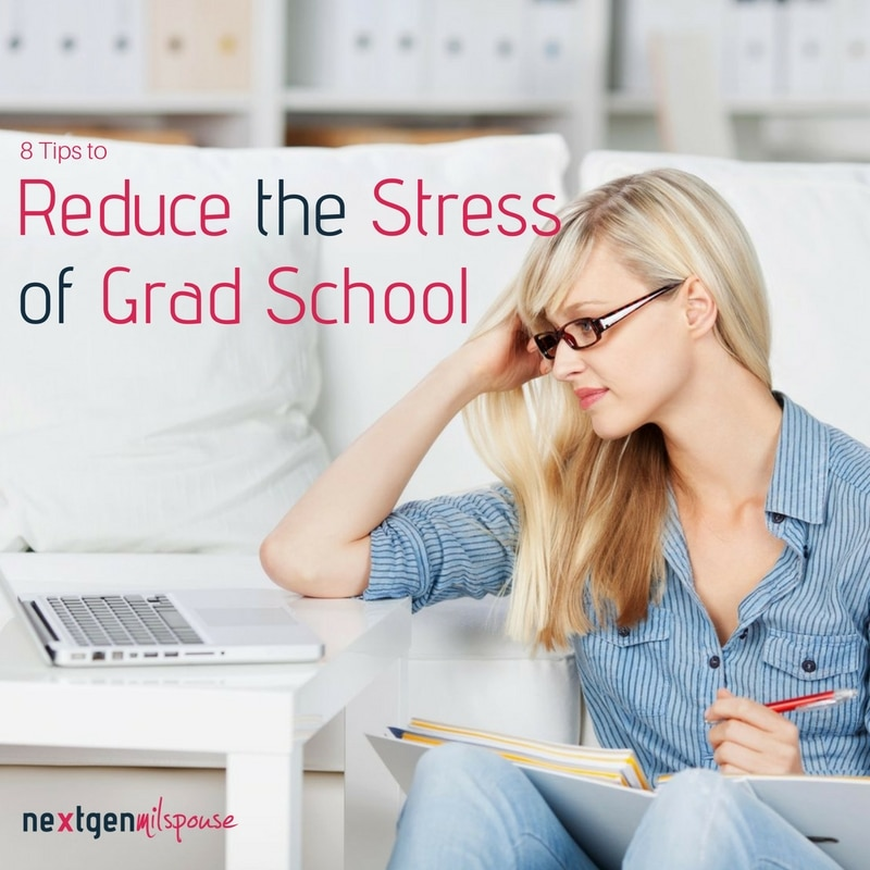 8 Tips to Reduce the Stress of Grad School