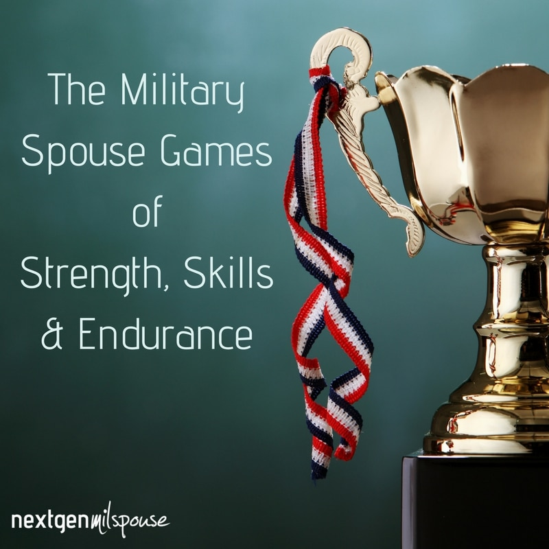 The 10 Sporting Events of the Military Spouse Games of Strength, Skills & Endurance